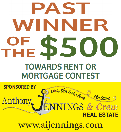 Past winner of the $500 towards rent or mortgage contest. Sponsored by Anthony Jennings and Crew Real Estate. Love the lake love the land.